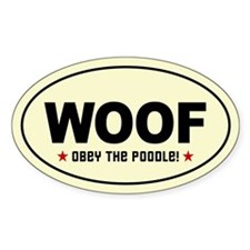 WOOF- Obey the Poodle! Oval Decal