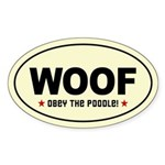 WOOF- Obey the Poodle! Oval Sticker
