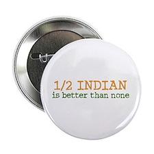 "Half Indian 2.25"" Button"
