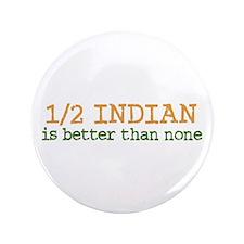 "Half Indian 3.5"" Button"