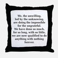We The Unwilling Throw Pillow