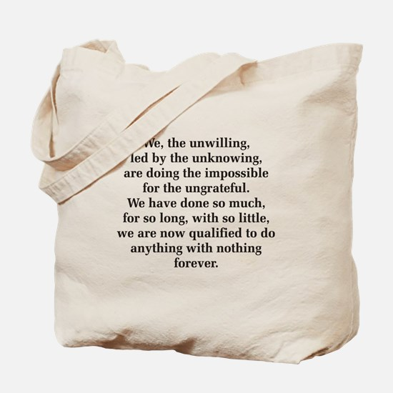 We The Unwilling Tote Bag