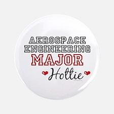 """Aerospace Engineering Major Hottie 3.5"""" Button"""