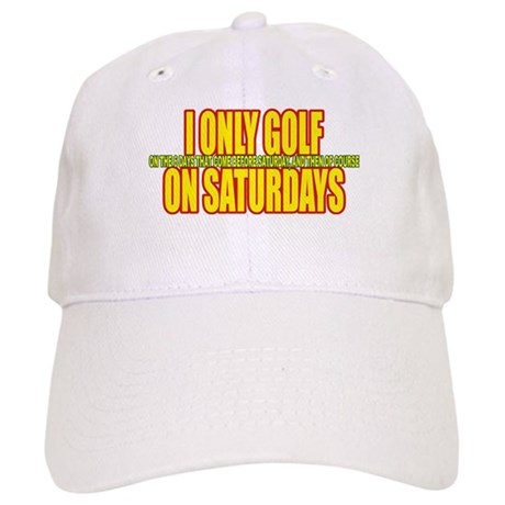 I Only Golf On Saturdays Cap