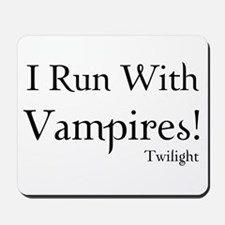 I Run With Vampires Mousepad