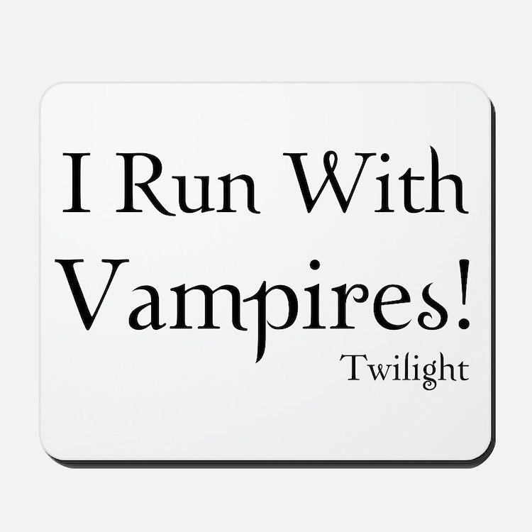I Run With Vampires Mousepad