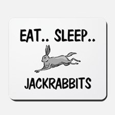 Eat ... Sleep ... JACKRABBITS Mousepad