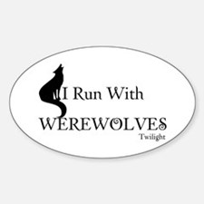 Twilight I Run With Werewolves Oval Decal