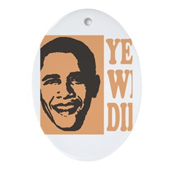 Yes We Did! Oval Ornament