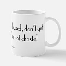 Chased - but Chaste Mug