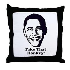 Take That Honkey! Throw Pillow