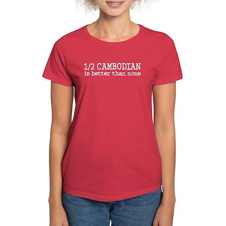 Half Cambodian Women's Dark T-Shirt