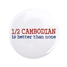 "Half Cambodian 3.5"" Button"