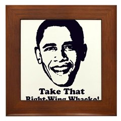 Take That Right-Wing Whacko! Framed Tile