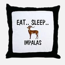 Eat ... Sleep ... IMPALAS Throw Pillow