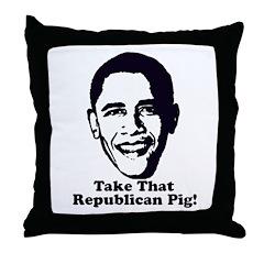 Take That Republican Pig! Throw Pillow