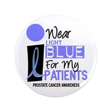 "I Wear Light Blue For My Patients 9 3.5"" Button"