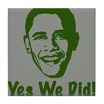 Yes We Did! Tile Coaster