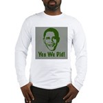 Yes We Did! Long Sleeve T-Shirt