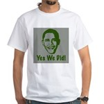 Yes We Did! White T-Shirt