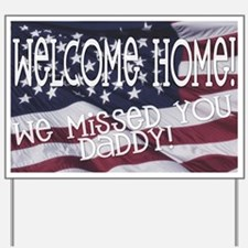 Welcome Home Daddy! Yard Sign