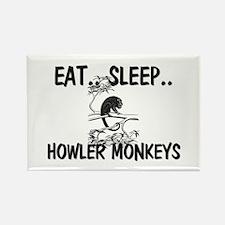 Eat ... Sleep ... HOWLER MONKEYS Rectangle Magnet