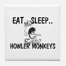 Eat ... Sleep ... HOWLER MONKEYS Tile Coaster