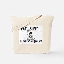 Eat ... Sleep ... HOWLER MONKEYS Tote Bag