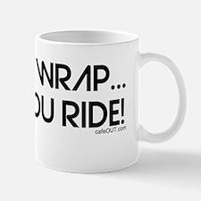 I'll wrap... You Ride! Mug