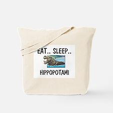 Eat ... Sleep ... HIPPOPOTAMI Tote Bag