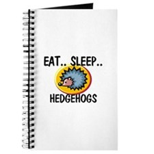 Eat ... Sleep ... HEDGEHOGS Journal