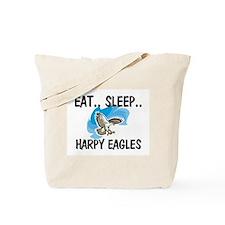 Eat ... Sleep ... HARPY EAGLES Tote Bag