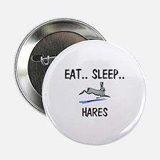"Eat ... Sleep ... HARES 2.25"" Button"