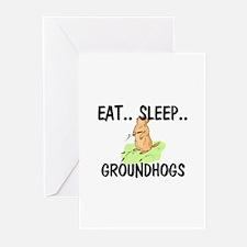 Eat ... Sleep ... GROUNDHOGS Greeting Cards (Pk of