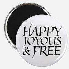 Happy Joyous & Free Magnet