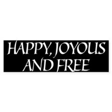 Happy Joyous & Free Bumper Bumper Sticker