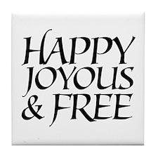 Happy Joyous & Free Tile Coaster