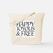 Happy Joyous & Free Tote Bag