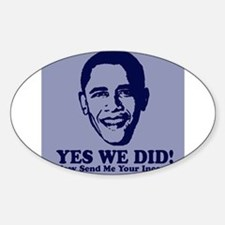 Yes We Did! Now Send Me Your Oval Decal