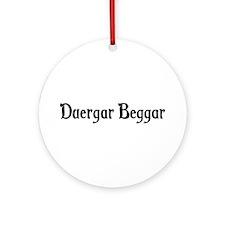 Duergar Beggar Ornament (Round)