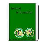 Ireland is beautiful... Mousepad