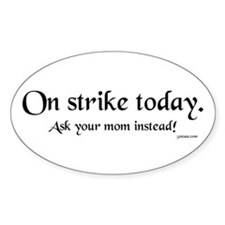 Dad on Strike Today Oval Decal