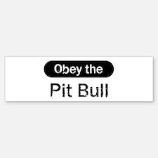 Obey the Pit Bull Bumper Bumper Bumper Sticker