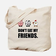Don't Eat My Friends Tote Bag