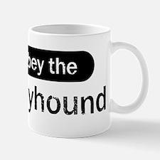 Obey the Greyhound Mug