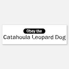 Obey the Catahoula Leopard Do Bumper Bumper Bumper Sticker