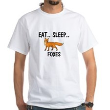 Eat ... Sleep ... FOXES White T-Shirt