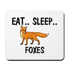 Eat ... Sleep ... FOXES Mousepad