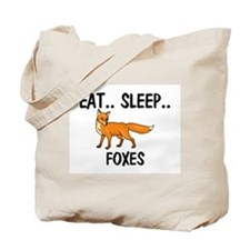 Eat ... Sleep ... FOXES Tote Bag