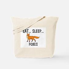 Eat ... Sleep ... FOXES Tote Bag